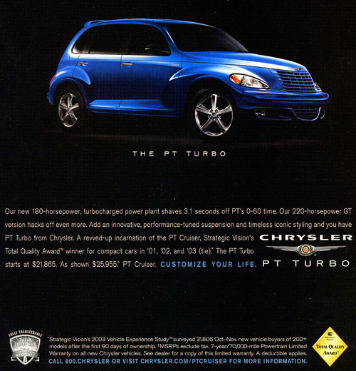 "2003-2006 ""GT Turbo"" models of the PT Cruiser will always be particularly in high demand.  2003 advertisement shown.  (Photo credit: Chrysler Corporation)"