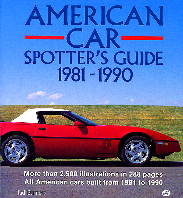 If '80s car subject matter is what you're interested in browsing through, also pick up Tad Burness's Car Spotter's Guide 1981-1990.  (Photo Credit: Tad Burness)