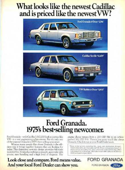 This early 1975 Granada intro ad isn't shy about telling you that the reason you want to buy it is because you may be a poser. The '75 VW Rabbit and '76 Cadillac Seville shown also were very popular models which sold well.  (Photo credit: Ford Motor Company)