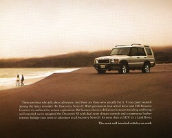 A 2001 Discovery ad, U.S. market.  For 2001, Discoverys were broken into three trim levels: SD (base with 16-inch wheels, unpainted front bumpers, no sunroofs, vinyl seats, and black plastic instead of wood), LE (higher level with specialty interior trim that was offered for 2001 only), and SE (bumper edges painted and 18-inch wheels, leather, and wood standard).  Photo credit: Land Rover USA